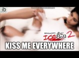 Kiss Me Every Where Hot Video Song