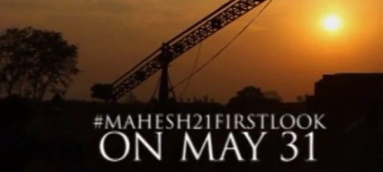 Mahesh 21st Movie First Look on May 31st