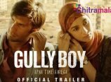 Gully Boy Movie Trailer
